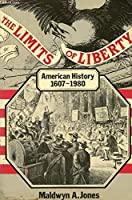 The Limits of Liberty: American History, 1607-1980 (Short Oxford History of the Modern World)