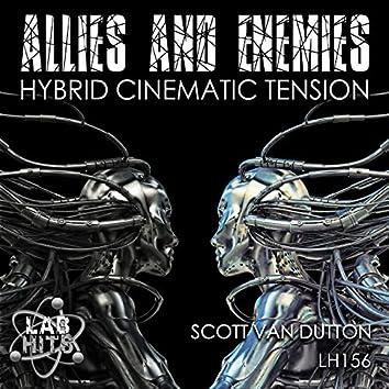 Allies and Enemies: Hybrid Cinematic Tension