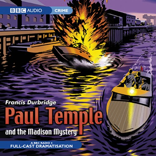 Paul Temple and the Madison Mystery (Dramatised) cover art