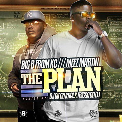 Meez Martin & Big B From Kc