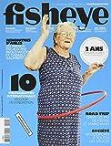 Fisheye Magazine N 13 10 Photographes Internationaux