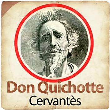 Miguel de Cervantes : Don Quichotte (L'ingénieux Hidalgo Don Quichotte de la Mancha)