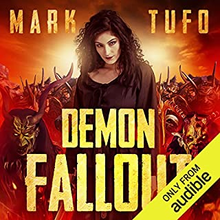 Demon Fallout     The Return              Written by:                                                                                                                                 Mark Tufo                               Narrated by:                                                                                                                                 Sean Runnette                      Length: 11 hrs and 33 mins     23 ratings     Overall 4.6