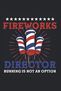 Fireworks Director 4th July Running Funny Gift: College Ruled Journal (6x9 inches) with 120 pages