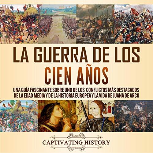 La Guerra de los Cien Años [The Hundred Years' War]  By  cover art