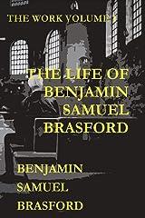 The Life of Benjamin Samuel Brasford (The Work Series) Paperback