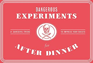 Dangerous Experiments for After Dinner The Box /anglais: 21 Daredevil Tricks to Impress Your Guests