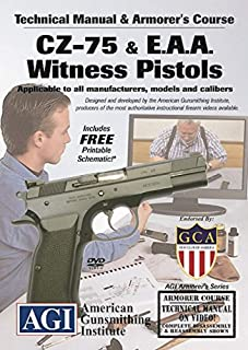 American Gunsmithing Institute Armorer's Course Video on DVD for CZ-75, E.A.A Witness Pistols - Technical Instructions for Disassembly, Cleaning, Reassembly and More