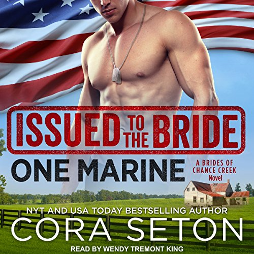 Issued to the Bride One Marine: Brides of Chance Creek, Book 4