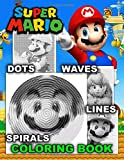 Super Mario Dots Lines Spirals Waves Coloring Book: Great Gifts For All Fan Of Super Mario With Hidden High Quality Images