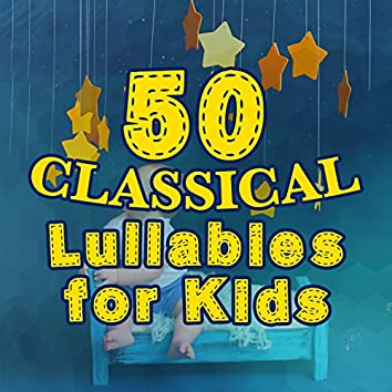50 Classical Lullabies for Kids
