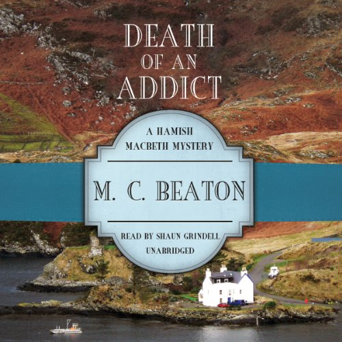 Death of an Addict (Hamish Macbeth Mysteries, B... 1482958988 Book Cover