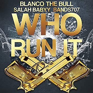 Who Run It (feat. Bands707 & Salah Babyy)