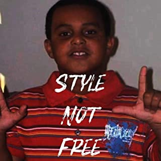 Style Not Free [Explicit]