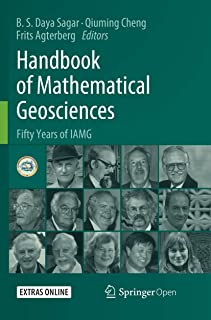 Handbook of Mathematical Geosciences: Fifty Years of IAMG