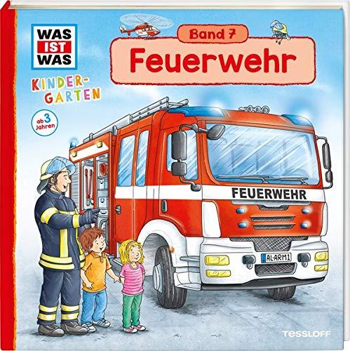 WAS IST WAS Kindergarten, Band 7. Feuerwehr: Notruf, Feueralarm, Löschzug - erstes Wissen ab 3 Jahre