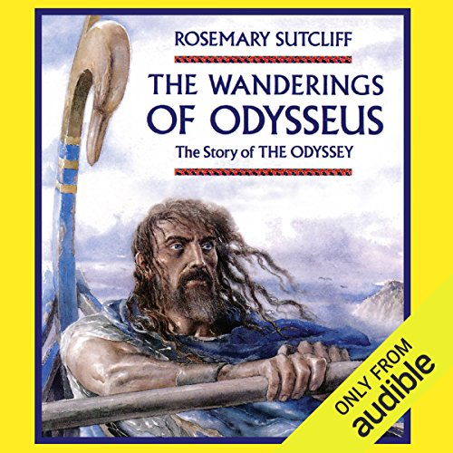 The Wanderings of Odysseus     The Story of The Odyssey              By:                                                                                                                                 Rosemary Sutcliff                               Narrated by:                                                                                                                                 Robert Glenister                      Length: 3 hrs and 1 min     73 ratings     Overall 4.6