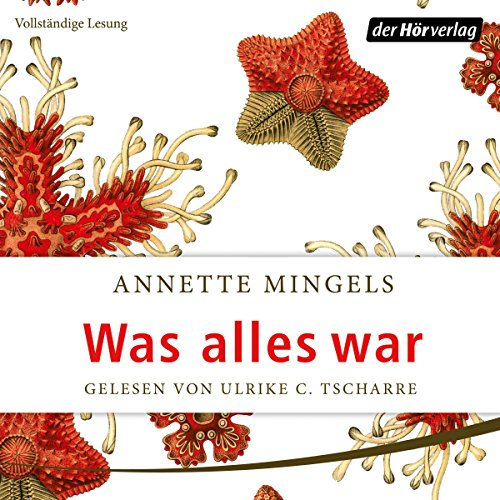 Was alles war                   By:                                                                                                                                 Annette Mingels                               Narrated by:                                                                                                                                 Ulrike C. Tscharre                      Length: 7 hrs and 39 mins     Not rated yet     Overall 0.0