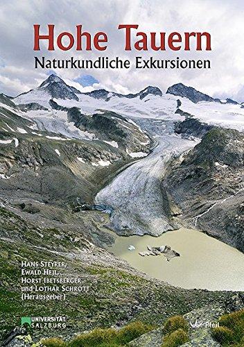 Hohe Tauern: Naturkundliche Exkursionen (Natur- und Kulturerlebnisführer der Universität Salzburg)