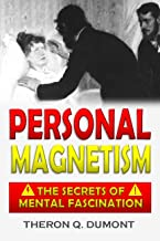 The Advanced Course in Personal Magnetism: the Secrets of Mental Fascination (1914)