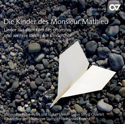 Die Kinder des Monsieur Mathieu - Lieder aus dem Film \'Les choristes\' und weitere Lieder für Kinderchor