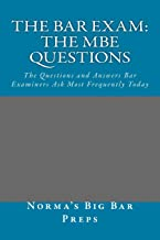 The Bar Exam: The MBE Questions: The Questions and Answers Bar Examiners Ask Most Frequently Today