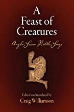 A Feast of Creatures : Anglo-Saxon Riddle-Songs