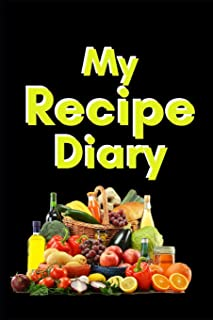 MY RECIPE DIARY: Blank Recipe Book to Write In: Collect the Recipes You Love in Your Own Custom Cookbook, (Recipe Journal and Organizer)