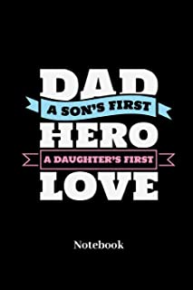 Dad A Sons First Hero A Daughters First Love Notebook: Lined journal for familiar friends, kinfolk, clan and family fans -...