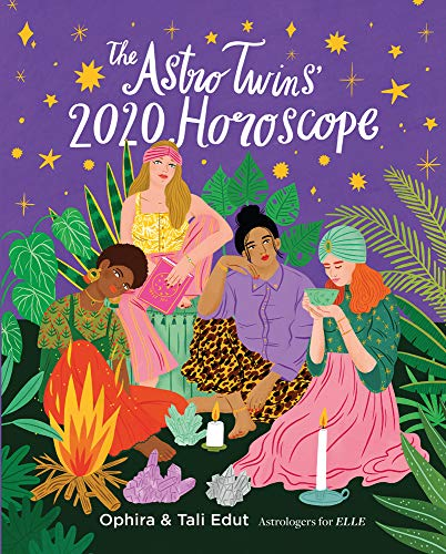 Edut, O: AstroTwins' 2020 Horoscope: Your Ultimate Astrology Guide to the New Decade