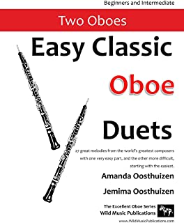 Easy Classic Oboe Duets: 27 great melodies from the world's greatest composers with one very easy part and the other more ...