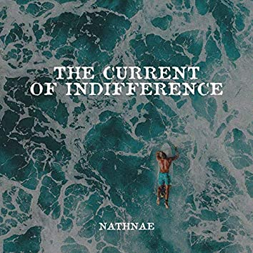The Current of Indifference