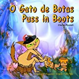 O Gato de Botas. Puss in Boots. Bilingual Portuguese - English Fairy Tale: Dual Language Picture Book for Kids (Portuguese Edition)