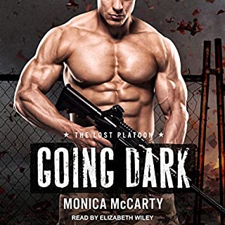Going Dark     Lost Platoon Series, Book 1              By:                                                                                                                                 Monica McCarty                               Narrated by:                                                                                                                                 Elizabeth Wiley                      Length: 10 hrs and 51 mins     59 ratings     Overall 4.2