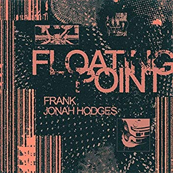 Floating Point (feat. Frank)
