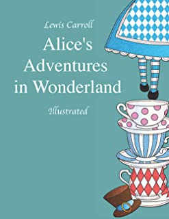 Alice's Adventures in Wonderland Illustrated: (Original 1865 Edition with the Complete Illustrations by Sir John Tenniel)