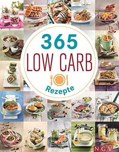 365 Low-Carb-Rezepte: Gesund und fit durchs jahr