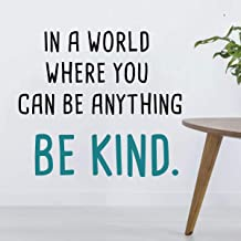 IN A WORLD WHERE YOU CAN BE ANYTHING BE KIND-Inspirational Quotes Wall Decals-Vinyl Stickers for Bedroom Living Room School Office Home Decor
