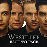 Face to Face by WESTLIFE (2005-10-29)