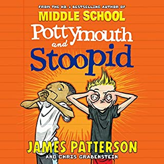 Pottymouth and Stoopid                   By:                                                                                                                                 James Patterson                               Narrated by:                                                                                                                                 Scott Connolly                      Length: 3 hrs and 7 mins     Not rated yet     Overall 0.0