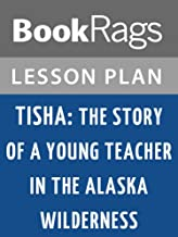 Lesson Plans Tisha: The Story of a Young Teacher in the Alaska Wilderness