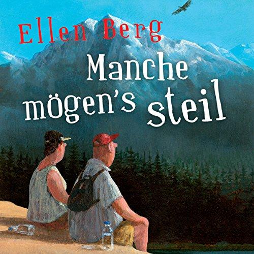 Manche mögen's steil: (K)ein Liebes-Roman                   Autor:                                                                                                                                 Ellen Berg                               Sprecher:                                                                                                                                 Tessa Mittelstaedt                      Spieldauer: 8 Std. und 30 Min.     21 Bewertungen     Gesamt 4,6
