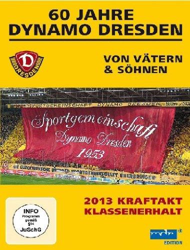 60 Jahre Dynamo Dresden - Von Vätern & Söhnen/2013 Kraftakt Klassenerhalt