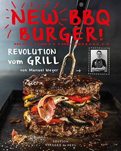 New BBQ Burger: Revolution vom Grill (Edition 99pages)