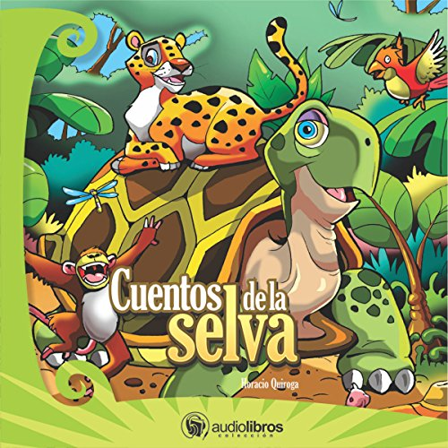 Cuentos de la Selva [Tales from the Jungle]                   By:                                                                                                                                 Horacio Quiroga                               Narrated by:                                                                                                                                 Omar Aranda Lamadrid,                                                                                        Leonel Arias,                                                                                        María Fernanda Rojas,                   and others                 Length: 3 hrs and 28 mins     2 ratings     Overall 5.0