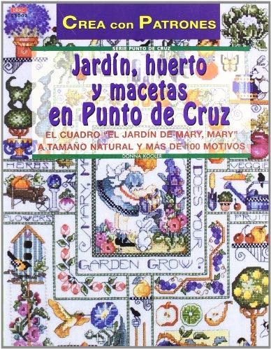 Serie Punto de Cruz nº 2. JARDÍN, HUERTO Y MACETAS EN PUNTO...