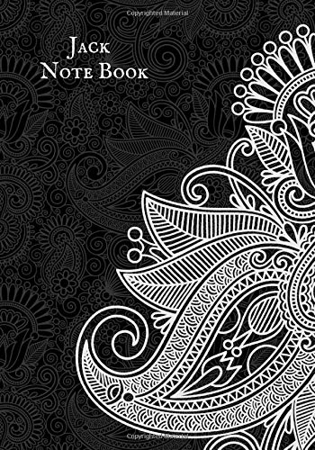 Jack Note Book: Personalized Blank Ruled Notebook and Funny Office Journal Entries Student Note Book Manager or Co-Worker Writing Pad and Many More Great Gift Notebook