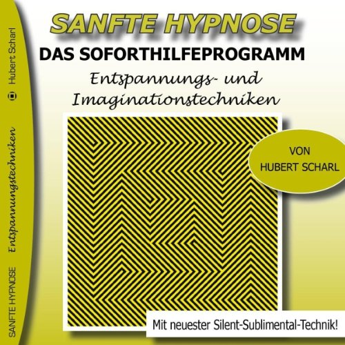Das Soforthilfeprogramm Entspannungs- und Imaginationstechniken (Sanfte Hypnose) Titelbild
