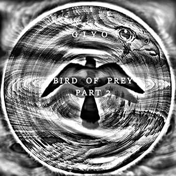 Bird of Prey, Pt. 2