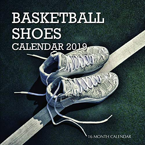 Basketball Shoes Calendar 2019: 16 Month Calendar